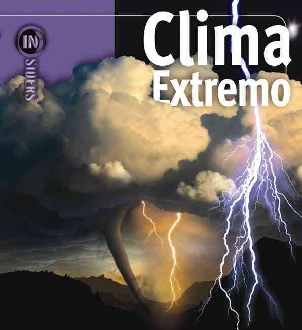 Clima extremo / Extreme Weather By Mogil, H. Michael/ Levine, Barbara G.